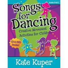 Songs for Dancing: Creative Movement Activities for Children (General Music, Movement, DVD Included, CD Included)