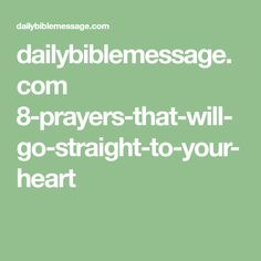 dailybiblemessage.com 8-prayers-that-will-go-straight-to-your-heart
