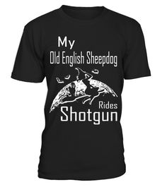 """# My Old English Sheepdog Rides Shotgun Halloween Gifts Shirts .  Special Offer, not available in shops      Comes in a variety of styles and colours      Buy yours now before it is too late!      Secured payment via Visa / Mastercard / Amex / PayPal      How to place an order            Choose the model from the drop-down menu      Click on """"Buy it now""""      Choose the size and the quantity      Add your delivery address and bank details      And that's it!      Tags: Are you looking for a…"""