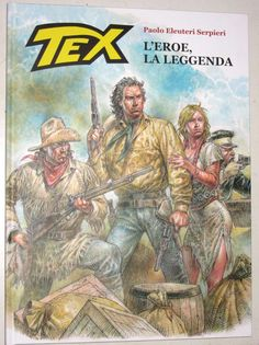 TEX L  EROE, LA LEGGENDA Deluxe tiratura limitata -  Eleuteri Serpieri