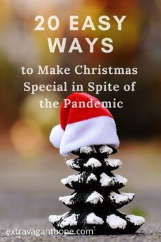 20 Easy Ways to Make Christmas Special in Spite of the Pandemic - Family Christmas Activities - Extravagant Hope #Familyactivities #pandemicChristmas #Christmas #family #Christmasactivities