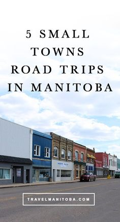There are plenty of towns right here in Manitoba that make for an amazing road trip outside the city. And while we aren't in any position to declare these towns as the province's cutest, they are certainly contenders. Here are 5 charming towns in Manitoba Places To Travel, Travel Destinations, Places To Visit, Rv Travel, Travel Stuff, Travel Packing, Travel Advice, Travel Guides, Voyage Canada