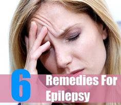 6 Best Home Remedies For Epilepsy