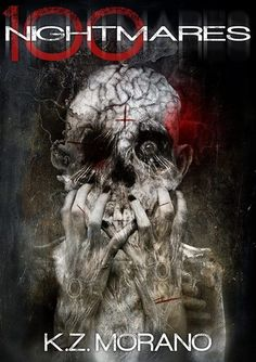 100 Nightmares by K. Morano is a collection of 100 horror stories, each written in exactly 100 words, and accompanied by over 50 illustrations. Inside, you' Horror Books, Horror Art, Horror Fiction, Fiction Books, Horror Stories, Scream, Flash Fiction Stories, Dark Artwork, Dark Images