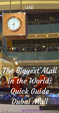 A quick guide to Dubai Mall, the biggest mall in the world.