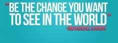Colorfully » Free Facebook Covers » Be the change you want tot see ...