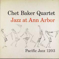 """Chet Baker Quarter - """"Jazz at Ann Arbor""""  - GO BLUE!"""