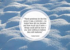 Community Post: 25 Beautiful Quotes About Snow Snow Quotes, Winter Quotes, Quotes About Snow, Snow Sayings, How Much Snow, Bunny Quotes, Winter Words, Snow Theme, Spirit Quotes