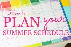 How to plan your summer schedule - A Bowl Full of Lemons
