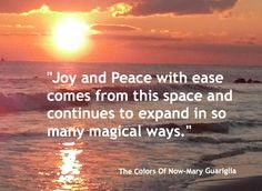 """My chapter, """"Stepping Into The Colors of Now"""" in the book: """"The Colors of Now"""", Mary Guariglia http://www.SeekYourJoy.com"""