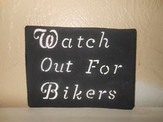 Watch Out For Bikers Exterior Sign by AngelPaws6 on Etsy