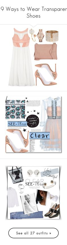 """""""19 Ways to Wear Transparent Shoes"""" by polyvore-editorial ❤ liked on Polyvore featuring waystowear, transparentshoes, Paul & Joe, Gianvito Rossi, Delfina Delettrez, Thakoon, Michael Kors, Carolina Herrera, Gucci and Circus by Sam Edelman"""