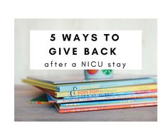 5 Ways Preemie Moms Can Give Back After A NICU Stay