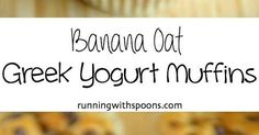 Banana Oat Greek Yogurt Muffins | Recipe | Greek Yogurt Muffins, Yogurt Muffins and Banana Oats