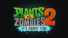 'Plants vs Zombies 2 It's About Time' coming this July, finally