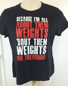 Graphic Tee All About Them Weights Size Large Womens L No Treadmill Black #Crossfit #GraphicTee