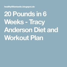 20 Pounds in 6 Weeks - Tracy Anderson Diet and Workout Plan
