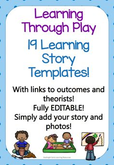 I have combined my two moat popular products to bring you these time saving, informative learning story templates. Each template contains the benefits of the particular type of play, a space for a story...