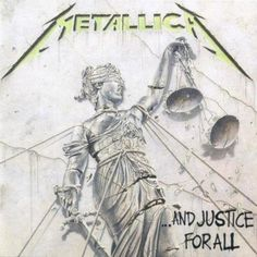 ...And Justice For All - In my opinion this is one of the best Metallica albums to date. Not that they're really possible to be ranked or anything. Except St. Anger, as much as it grows on me, will remain in last place for as long as I live.)