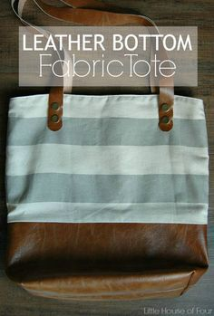 99174333e1d6 DIY Leather Bottom Fabric Tote - via Little House of Four Diy Leather Tote