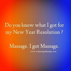 Do you know what I got for my New Year Resolution? Massage. I got Massage!!
