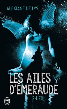 Buy Les ailes d'émeraude (Tome - L'exil by Alexiane de Lys and Read this Book on Kobo's Free Apps. Discover Kobo's Vast Collection of Ebooks and Audiobooks Today - Over 4 Million Titles! Marissa Meyer, Robert Louis Stevenson, Serge Bloch, Don Winslow, Michael Connelly, Fiction, Recorded Books, Online Library, Books Online