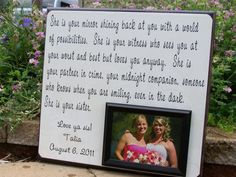 How cute, gift from bride for a bridesmaid who is also your sister, or sorority sister for that matter... :)