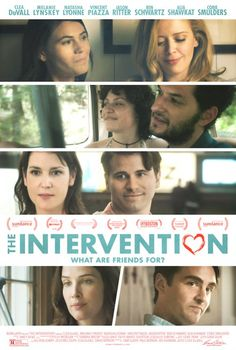"The Intervention (2016) tagline: ""What are friends for?"" directed by: Clea DuVall starring: Natasha Lyonne, Cobie Smulders, Alia Shawkat, Melanie Lynskey"