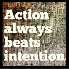 Intention is necessary but not sufficient. Leadership requires action even when the path is not clear. The Words, Cool Words, Great Quotes, Quotes To Live By, Me Quotes, Quotable Quotes, Insightful Quotes, Wisdom Quotes, Motivational Pictures