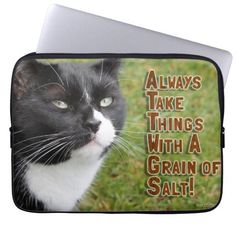 Always Take Things With A Grain of Salt Cat Advice Laptop Computer Sleeve. #motivation #cat #getmotivated