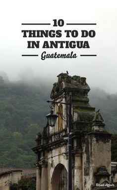 10 Fun Things to Do in Antigua,Guatemala #travel #traveladdict
