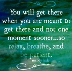 patience...i need to remember this everyday