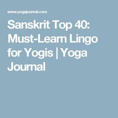 Sanskrit Top 40: Must-Learn Lingo for Yogis | Yoga Journal