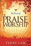 Free Kindle Book -   The Power of Praise and Worship