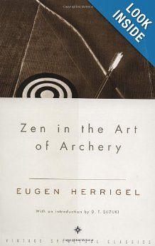 Zen in the Art of Archery: Eugen Herrigel R. Hull Daisetz T. Suzuki Zen in the Art of Ar Free Pdf Books, Free Ebooks, Good Books, My Books, Eastern Philosophy, Zen Master, Thing 1, Quick Reads, Ways Of Seeing