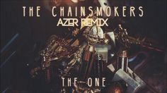 The Chainsmokers - The One (AzeR Remix)