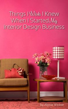 Best Things I Wish Knew When Started My Interior Design Business By Alycia Wicker With Career In