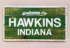 Stranger Things Welcome To Hawkins Indiana Recycled Wood Sign, Rustic Decor, Awesome Man Cave Sign, Pallet Sign Stranger Things Quote, Stranger Things Aesthetic, Stranger Things Season, Pallet Signs, Wood Signs, Should I Stay, Man Cave Signs, Recycled Wood, Bookmarks
