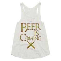 Beer is Coming Women's tank