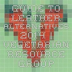 Guide to Leather Alternatives 2014 I Love Mondays, World Hunger, Nutrition Information, Vegetarian Recipes, Alternative, Group, Leather, Vegan, Vegans