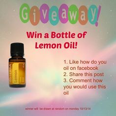 Giveaway!  There are so many benefits of lemon oil so I decided to give one away to a lucky winner!!  Follow the three simple steps.  1. Like how do you oil; 2. share this post with your friends; 3. Comment on post on Facebook and tell me how you will use this oil.    *comments must be posted on original post  Winner will be chosen at random on monday 10/13/14