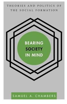 Bearing Society in Mind: Theories and Politics of the Social Formation (Disruptions) by Samuel A. Chambers http://www.amazon.com/dp/1783480238/ref=cm_sw_r_pi_dp_n8u8vb0HXDTZZ