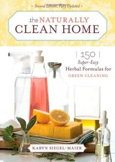The Naturally Clean Home: 150 Super-Easy Herbal Formulas for Green Cleaning by Karyn Siegel-Maier, http://www.amazon.com/dp/1603420851/ref=cm_sw_r_pi_dp_xIJSrb1PXNWZN