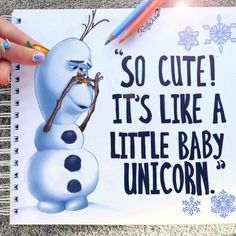 Couldn't resist doing another quick ' Frozen' drawing of my favorite character Olaf. This was literally in my opinion the best part of the movie haha 'So cute! It's like a little baby unicorn'
