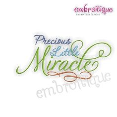Precious Little Miracle - 3 Sizes! | Baby | Machine Embroidery Designs | SWAKembroidery.com Embroitique