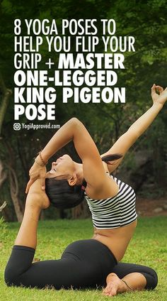 Master One-Legged King Pigeon Pose - 8 Yoga Poses to Help You Flip Your Grip