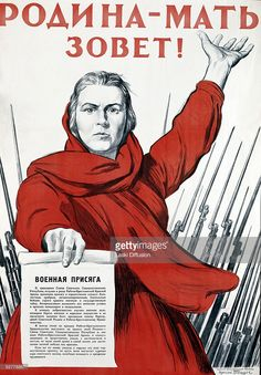 A World War II Soviet military recruitment poster by Irakly Toidze featuring Mother Russia holding out the Red Army Oath of Allegiance, 1941. The text reads: 'The Motherland Is Calling'. Laski Diffusion/Getty Images)