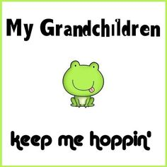 grandchildren,granddaughters,grandsons, grandma quotes...