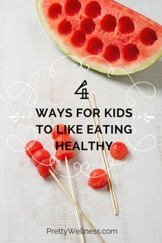 Four Ways for Kids to Like Eating Healthy