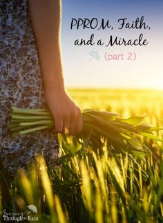 PPROM, Faith, and a Miracle - When her water broke at 16 weeks the doctors told her the baby wouldn't live. As the weeks went by, they told her to abort the baby and she refused. Continue reading this inspiring story full of hope...
